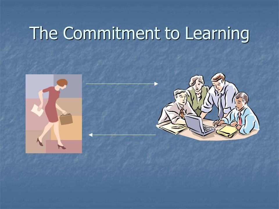 The Commitment to Learning