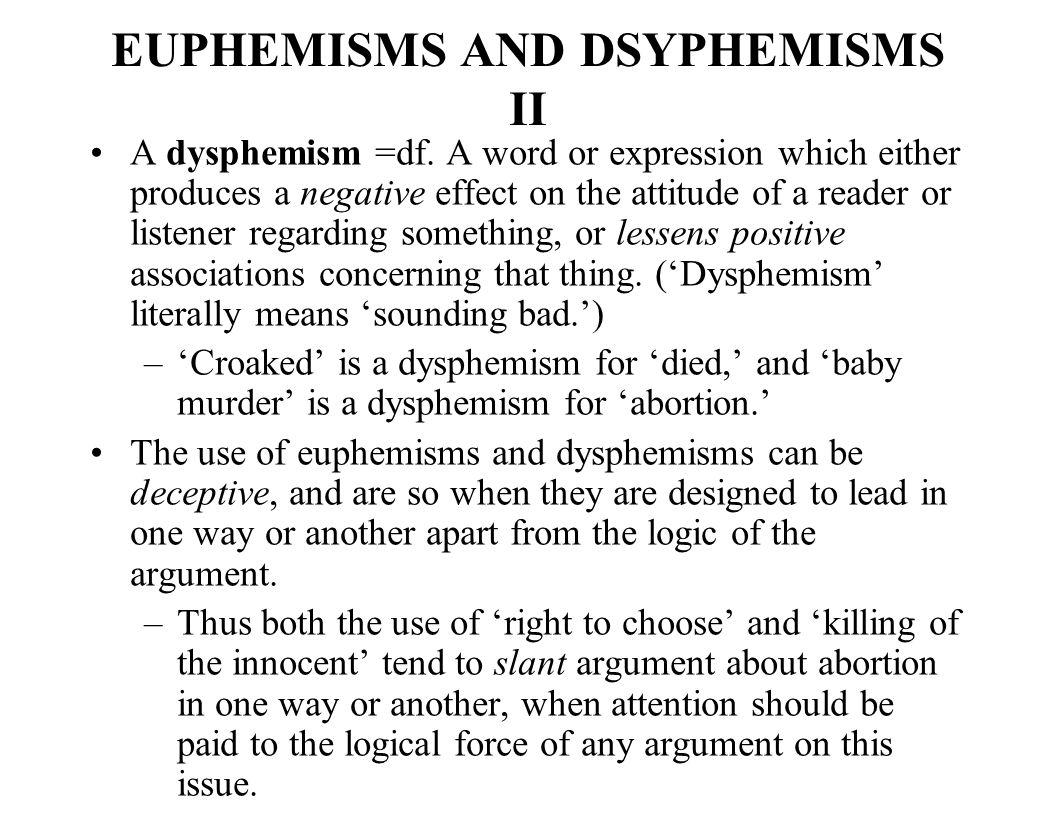 HYPERBOLE II Both persuasive comparisons and dysphemisms can involve hyperbole.