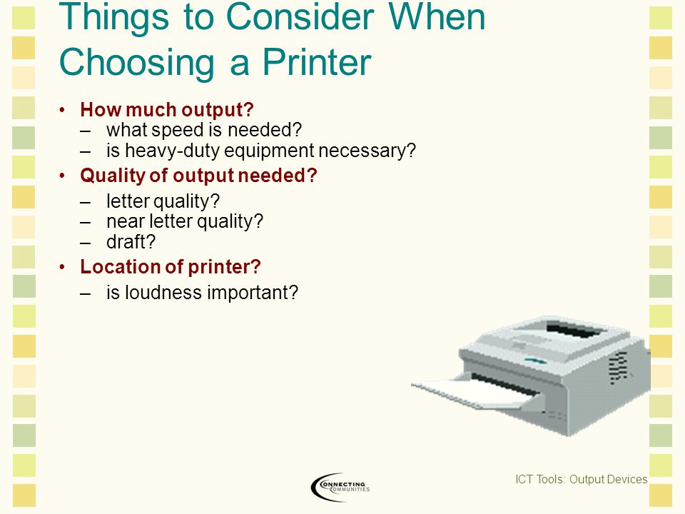Things to Consider When Choosing a Printer How much output.
