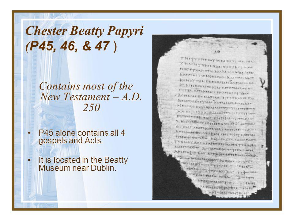 Early 3 rd century, P75, part of Luke 16