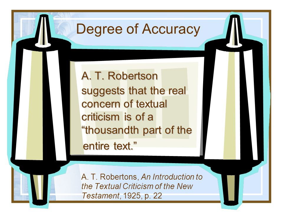 Degree of Accuracy If Comparative trivialities such as changes of order, the insertion or omission of the the article with proper names, and the like
