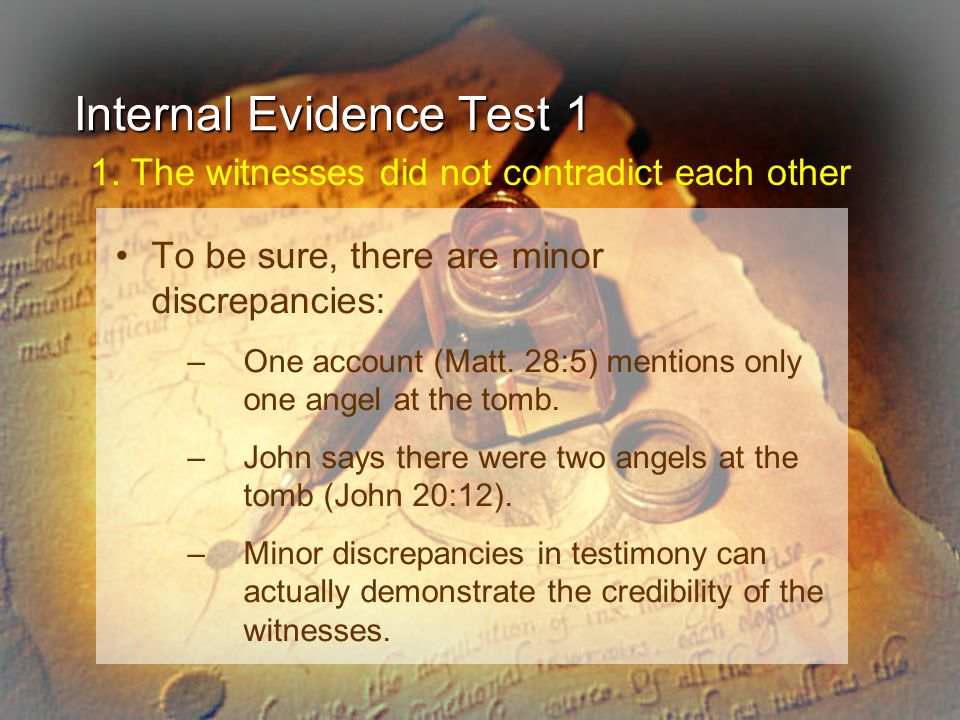 Criteria for Establishing Credibility Do the witnesses contradict each other? Are there a sufficient number of witnesses? Were the witnesses truthful?