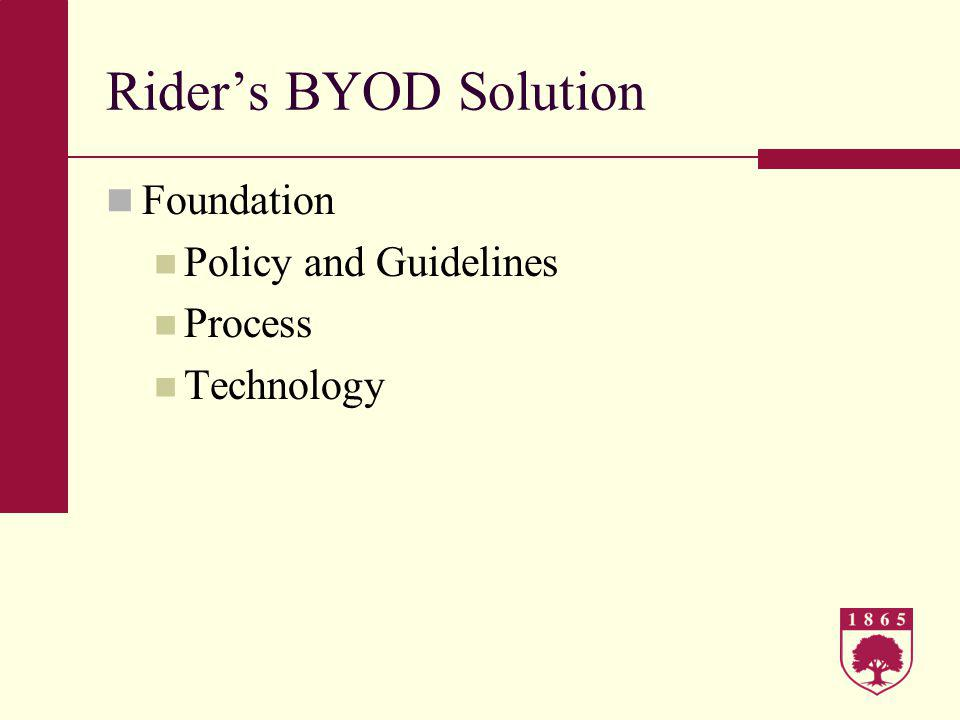 Riders BYOD Solution Foundation Policy and Guidelines Process Technology