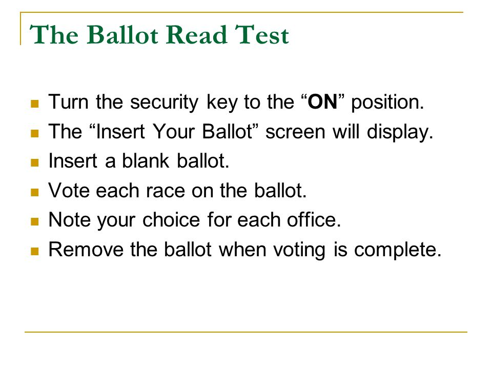 The Ballot Read Test Turn the security key to the ON position.