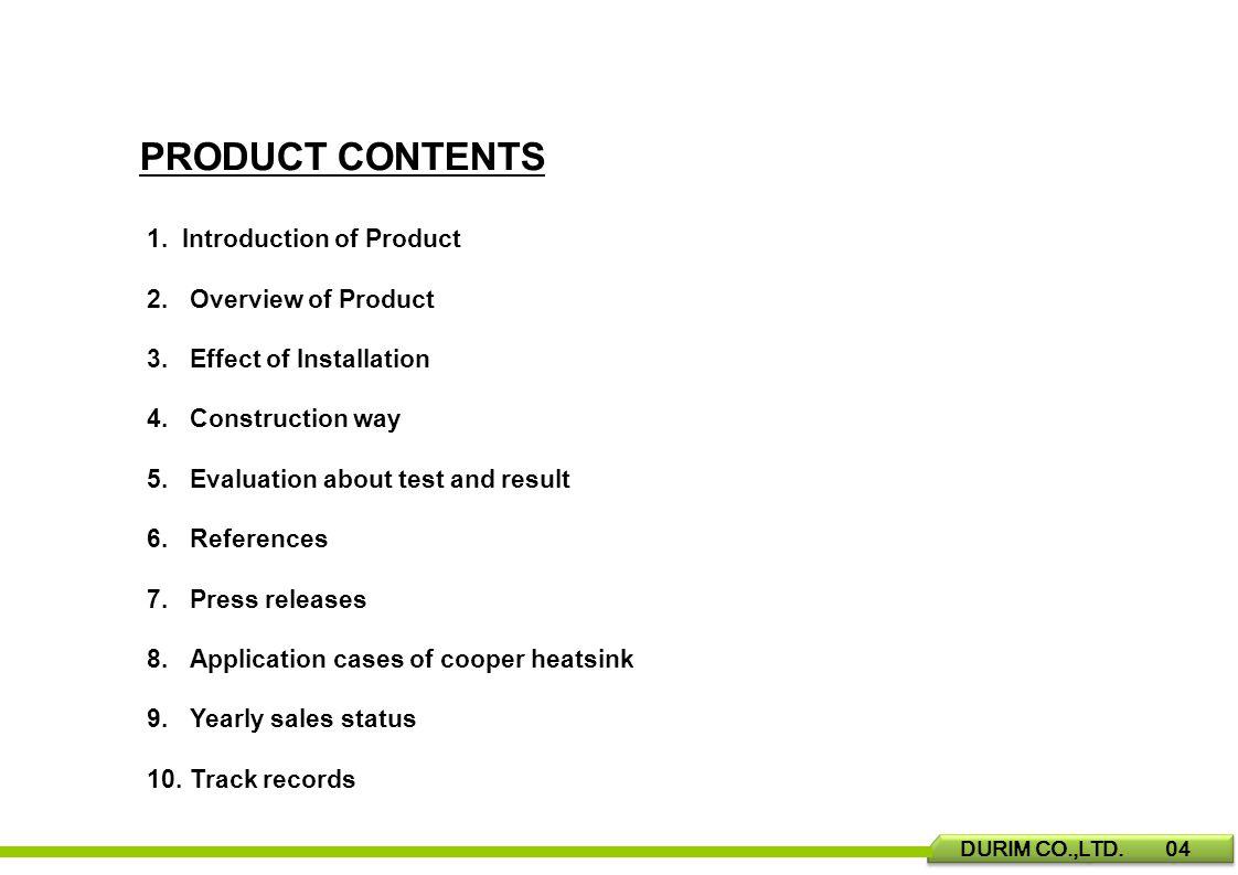 PRODUCT CONTENTS DURIM CO.,LTD. 04 1.