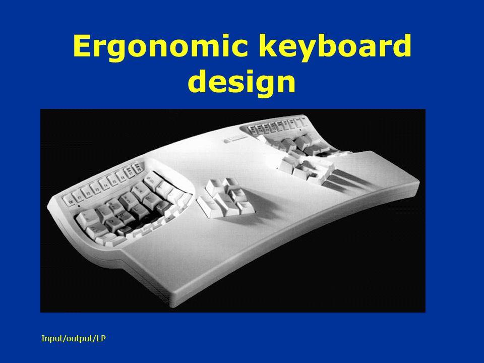 Input/output/LP Ergonomic keyboard design