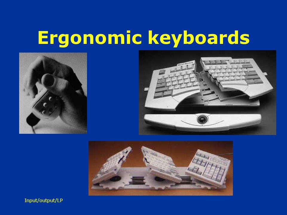 Input/output/LP Ergonomic keyboards