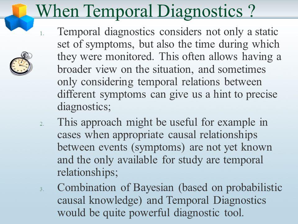 When Temporal Diagnostics . 1.