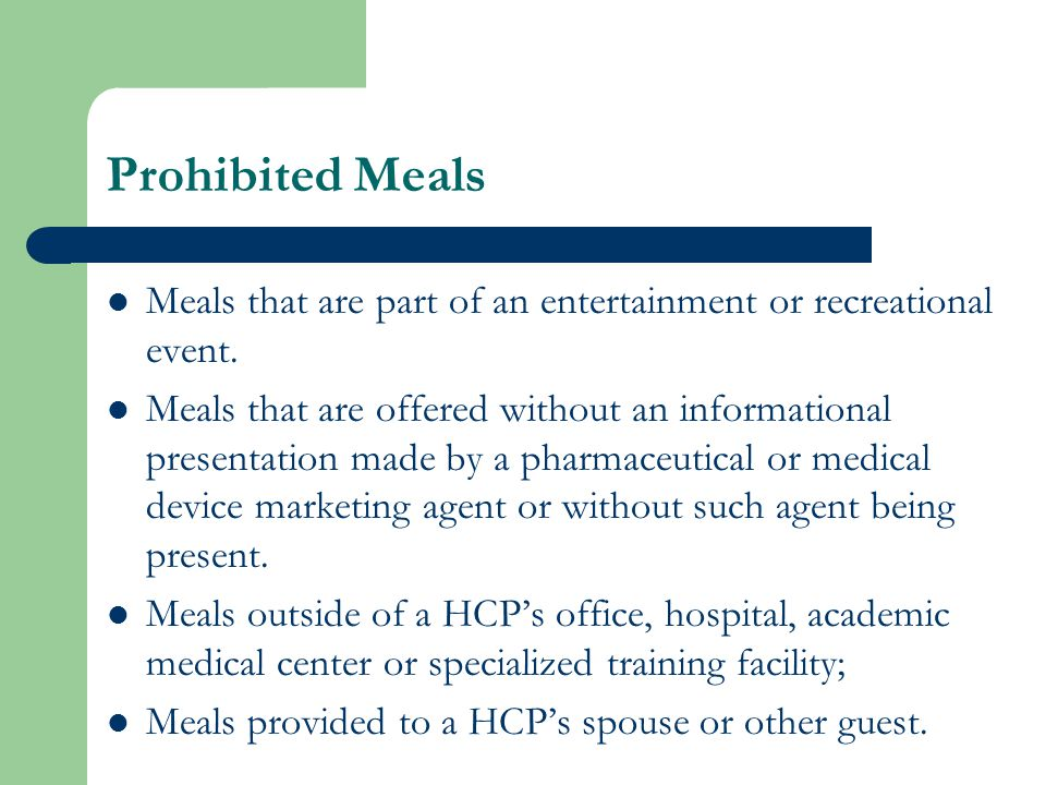 Prohibited Meals Meals that are part of an entertainment or recreational event.