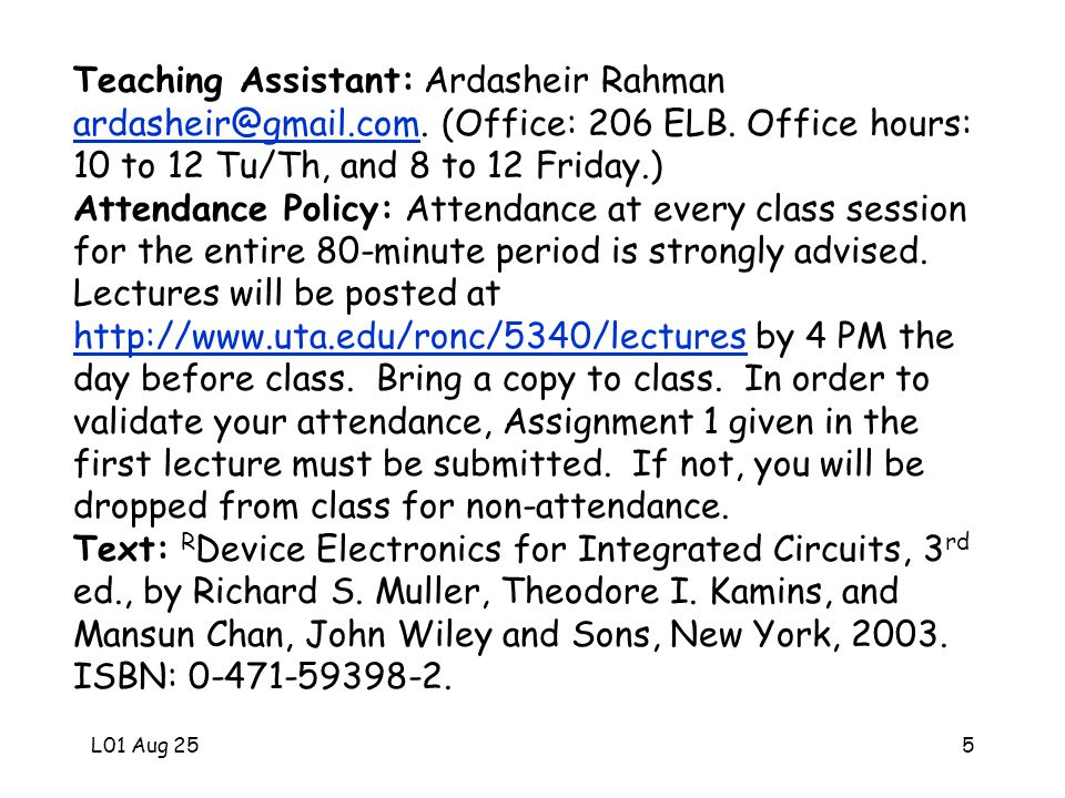 L01 Aug 255 Teaching Assistant: Ardasheir Rahman ardasheir@gmail.com.