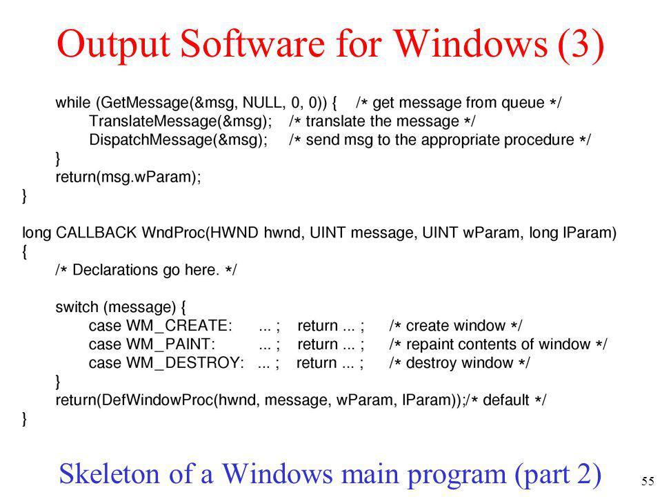 55 Output Software for Windows (3) Skeleton of a Windows main program (part 2)