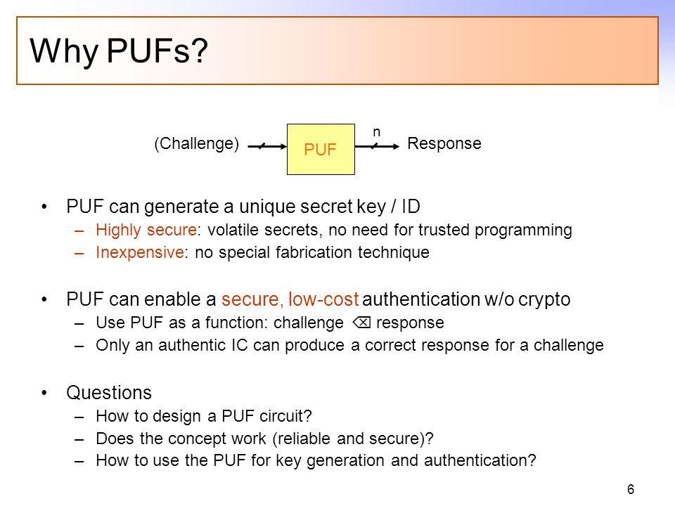 6 Why PUFs.