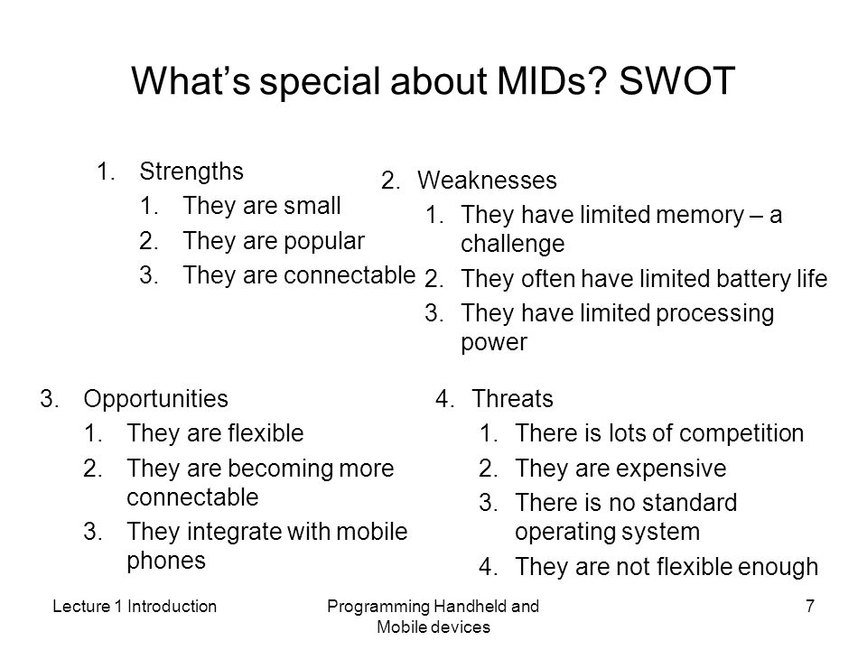 Lecture 1 IntroductionProgramming Handheld and Mobile devices 7 Whats special about MIDs.