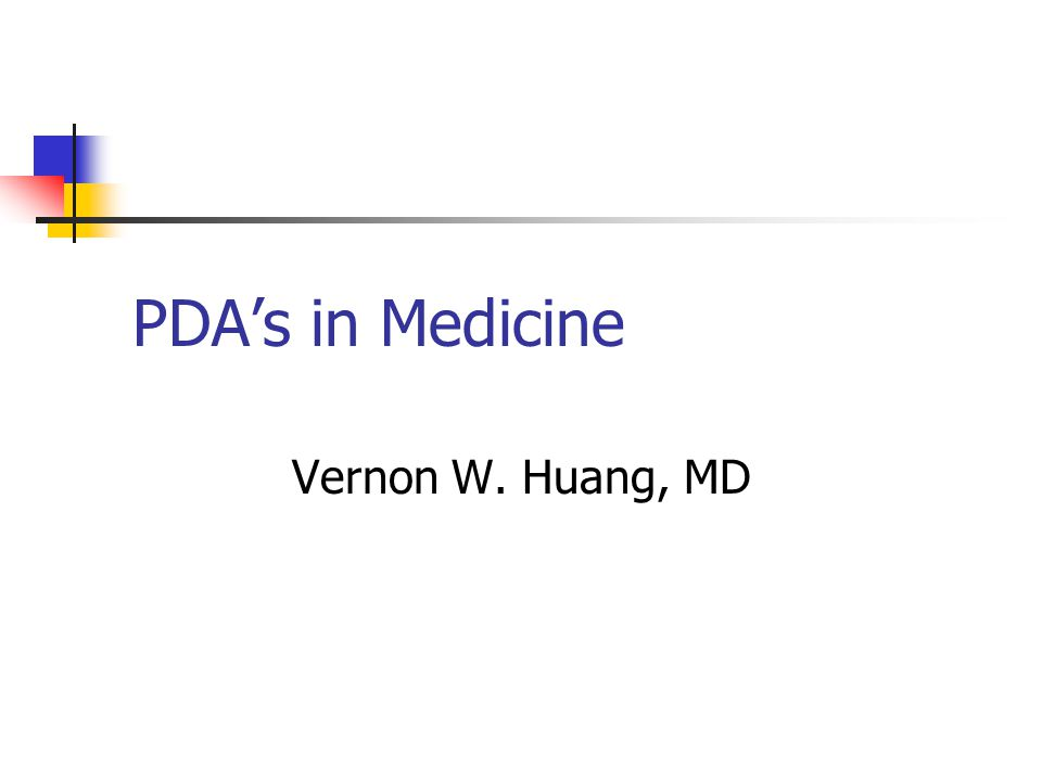 PDAs in Medicine WHAT is a PDA.WHY are they important in medicine.