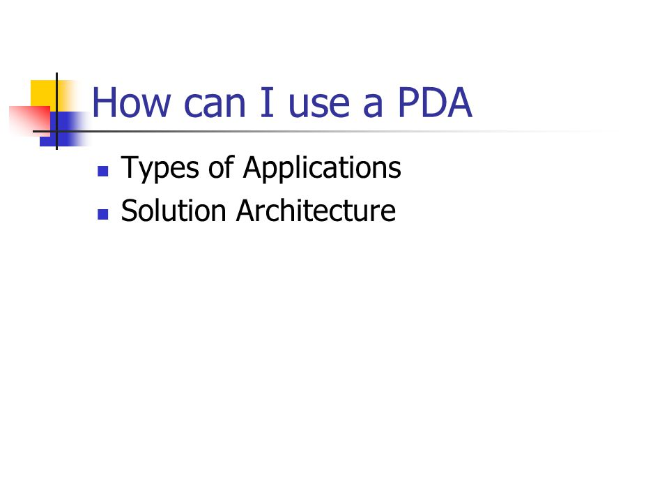 How can I use a PDA Types of Applications Solution Architecture
