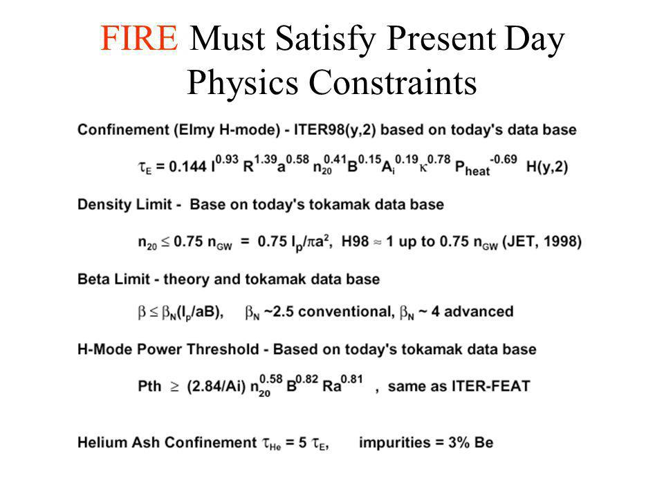 FIRE Must Satisfy Present Day Physics Constraints