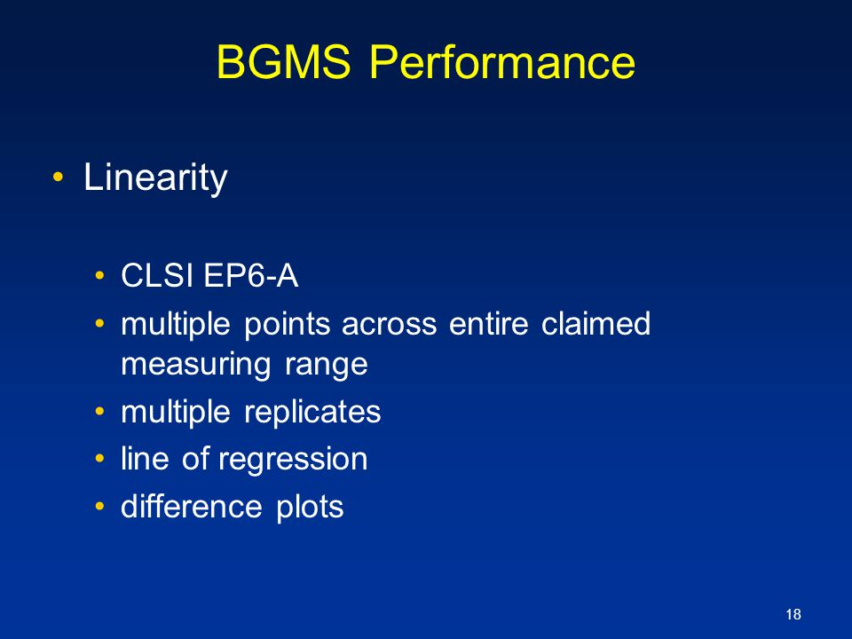 18 BGMS Performance Linearity CLSI EP6-A multiple points across entire claimed measuring range multiple replicates line of regression difference plots
