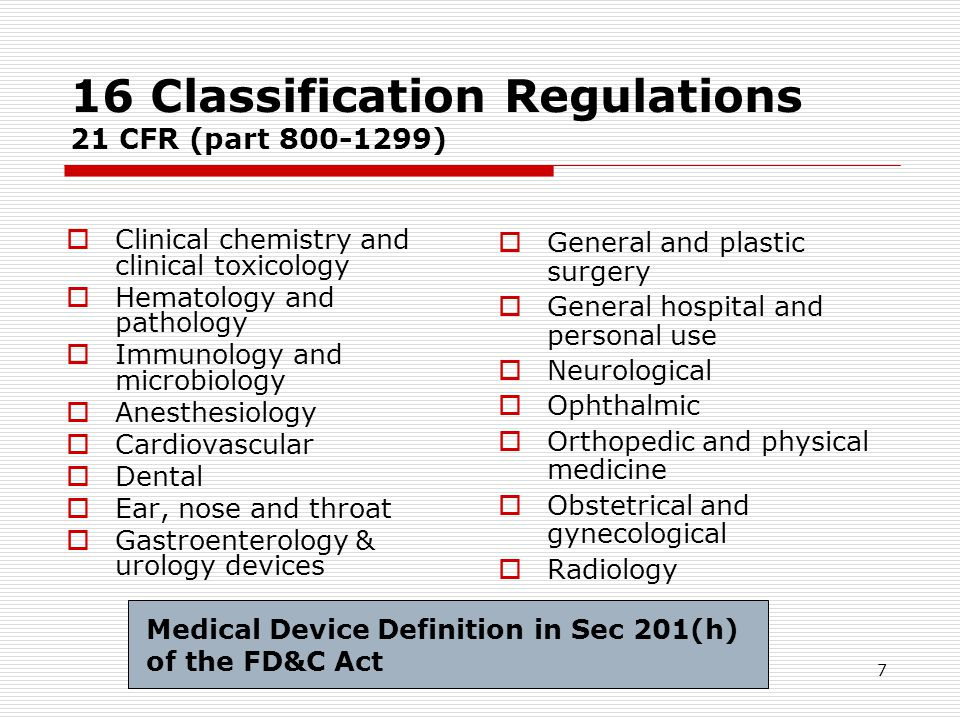 7 16 Classification Regulations 21 CFR (part 800-1299) Clinical chemistry and clinical toxicology Hematology and pathology Immunology and microbiology