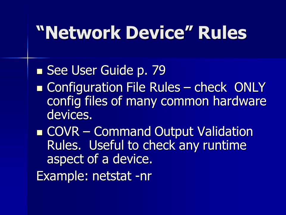 Network Device Rules See User Guide p. 79 See User Guide p.