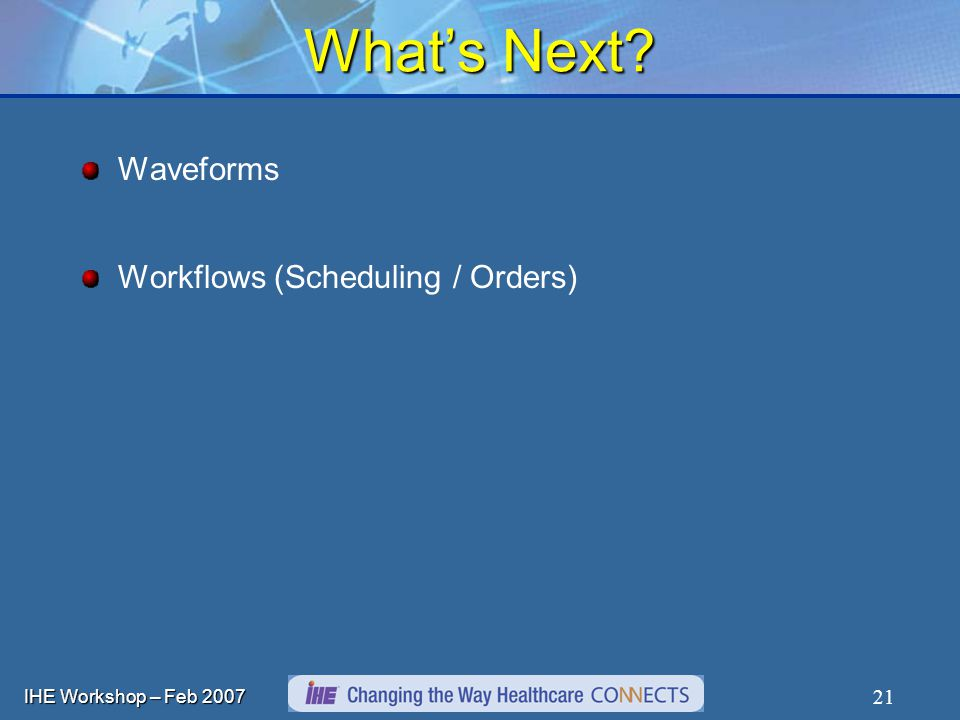 IHE Workshop – Feb Whats Next Waveforms Workflows (Scheduling / Orders)