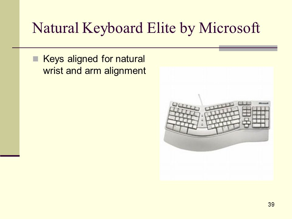 39 Natural Keyboard Elite by Microsoft Keys aligned for natural wrist and arm alignment