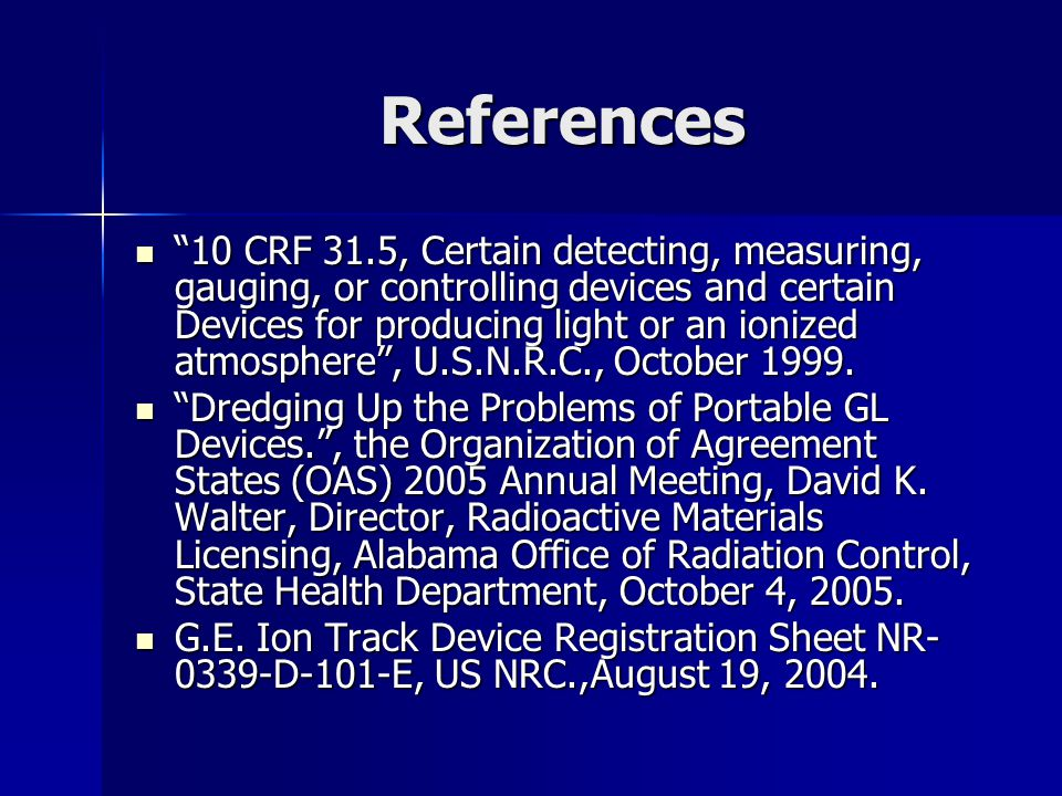 References 10 CRF 31.5, Certain detecting, measuring, gauging, or controlling devices and certain Devices for producing light or an ionized atmosphere