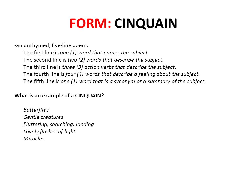 FORM: CINQUAIN -an unrhymed, five-line poem.The first line is one (1) word that names the subject.
