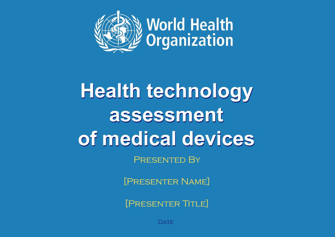 HTA of medical devices | June 6, 2014 1 | Health technology assessment of medical devices Presented By [Presenter Name] [Presenter Title] Date