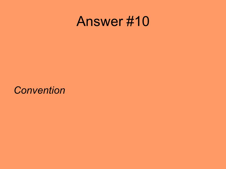 Answer #10 Convention