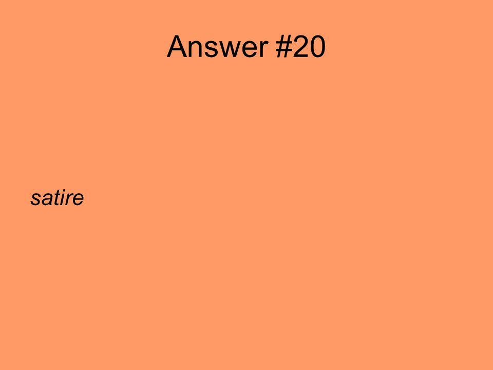 Answer #20 satire