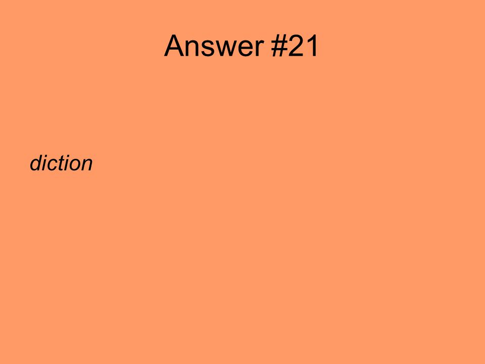Answer #21 diction