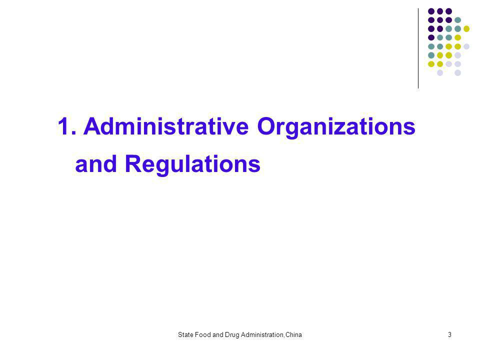 State Food and Drug Administration,China3 1. Administrative Organizations and Regulations