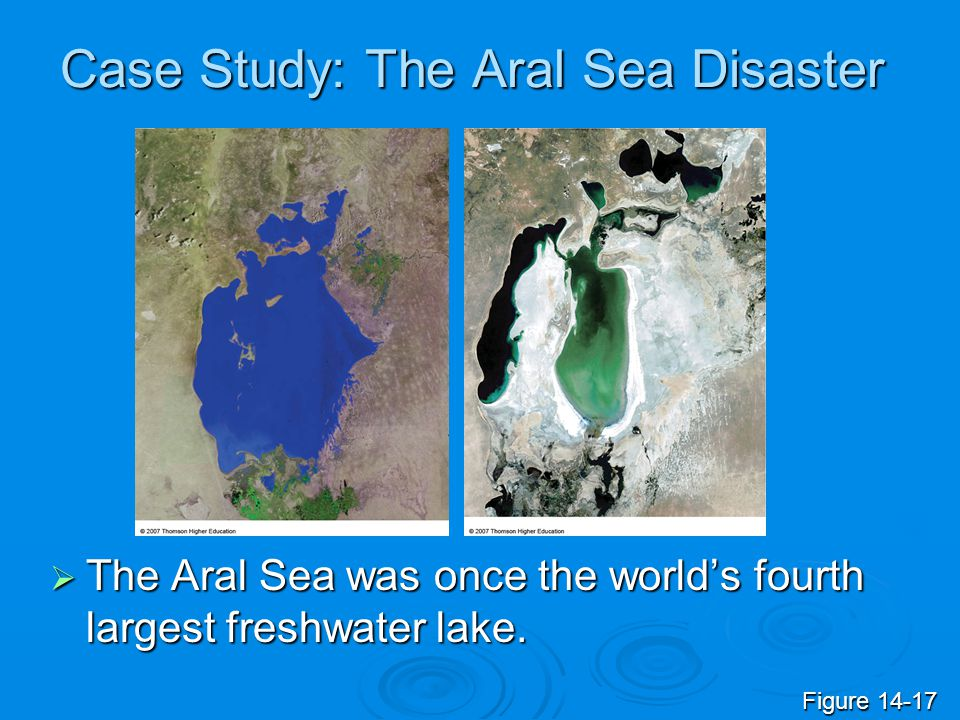 Case Study: The Aral Sea Disaster The Aral Sea was once the worlds fourth largest freshwater lake. The Aral Sea was once the worlds fourth largest fre