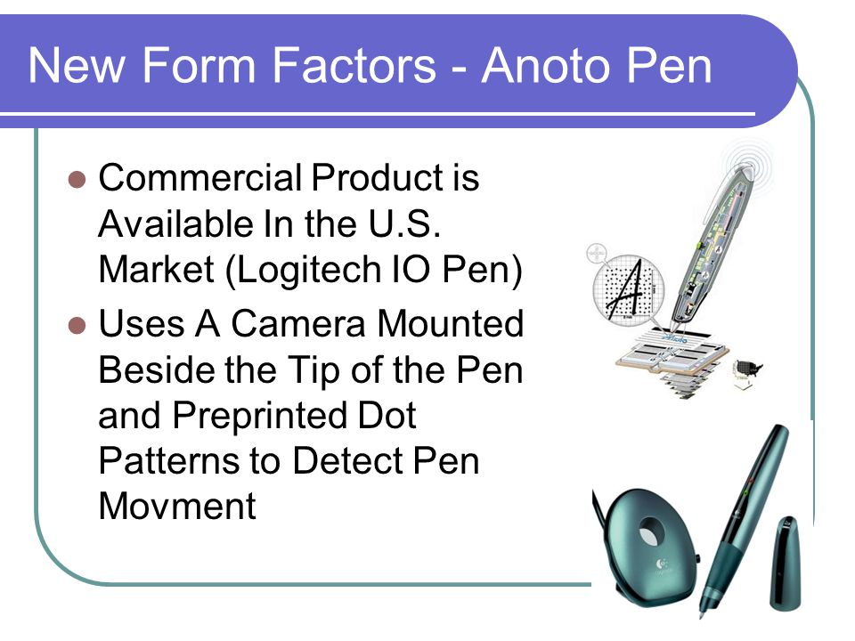 New Form Factors - Anoto Pen Commercial Product is Available In the U.S.
