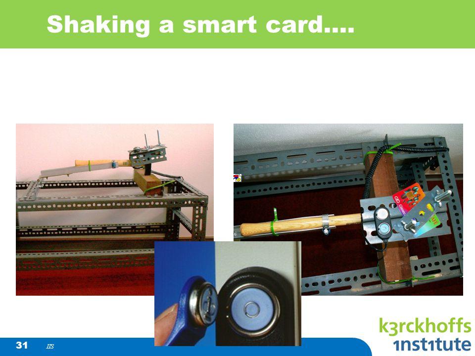 IIS 31 Shaking a smart card....