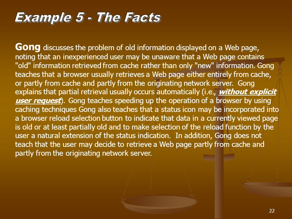 22 Gong discusses the problem of old information displayed on a Web page, noting that an inexperienced user may be unaware that a Web page contains old information retrieved from cache rather than only new information.