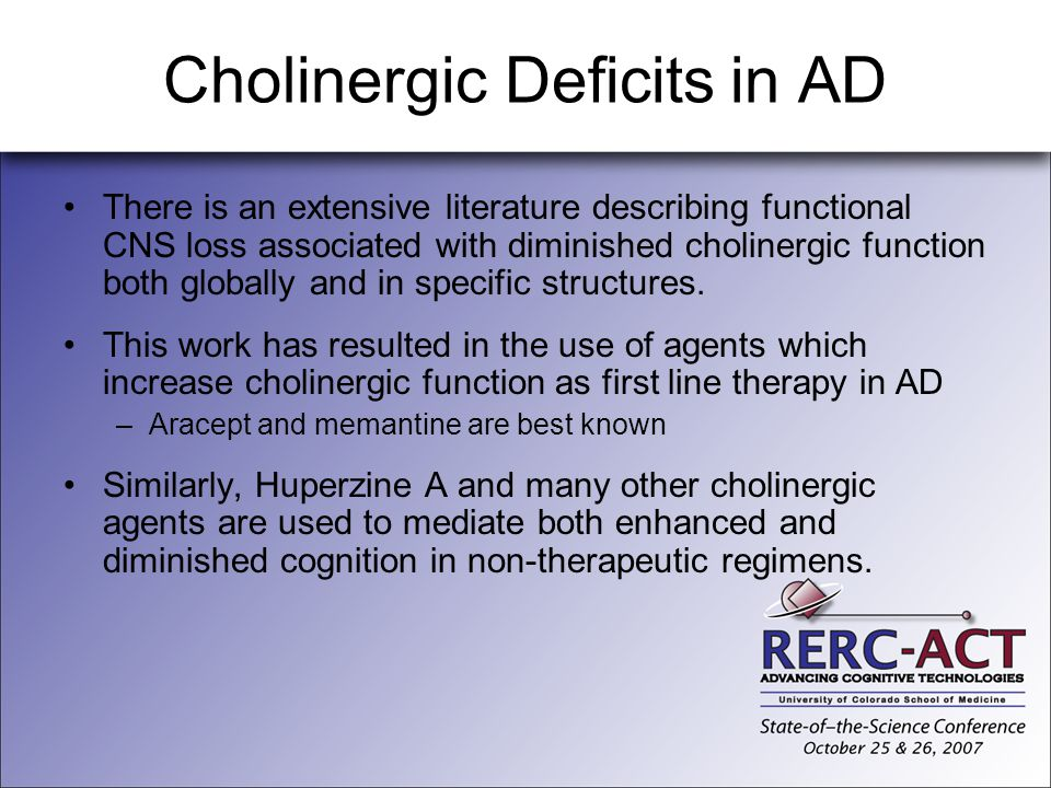 Cholinergic Deficits in AD There is an extensive literature describing functional CNS loss associated with diminished cholinergic function both global