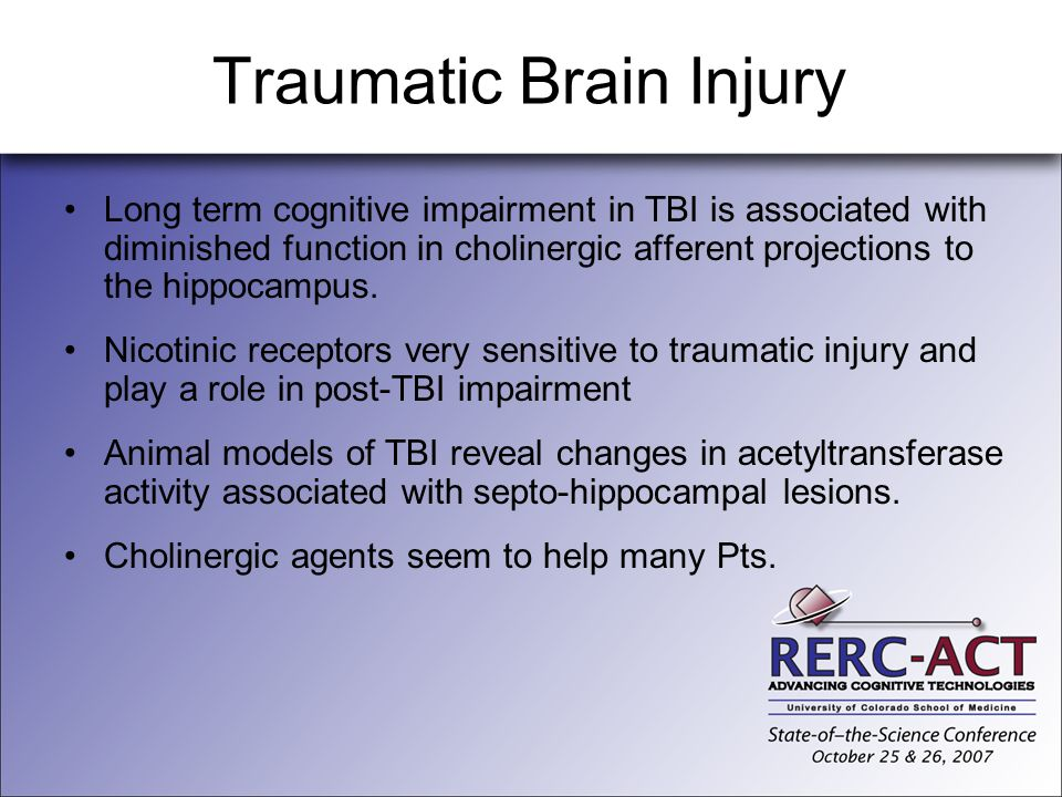 Traumatic Brain Injury Long term cognitive impairment in TBI is associated with diminished function in cholinergic afferent projections to the hippoca