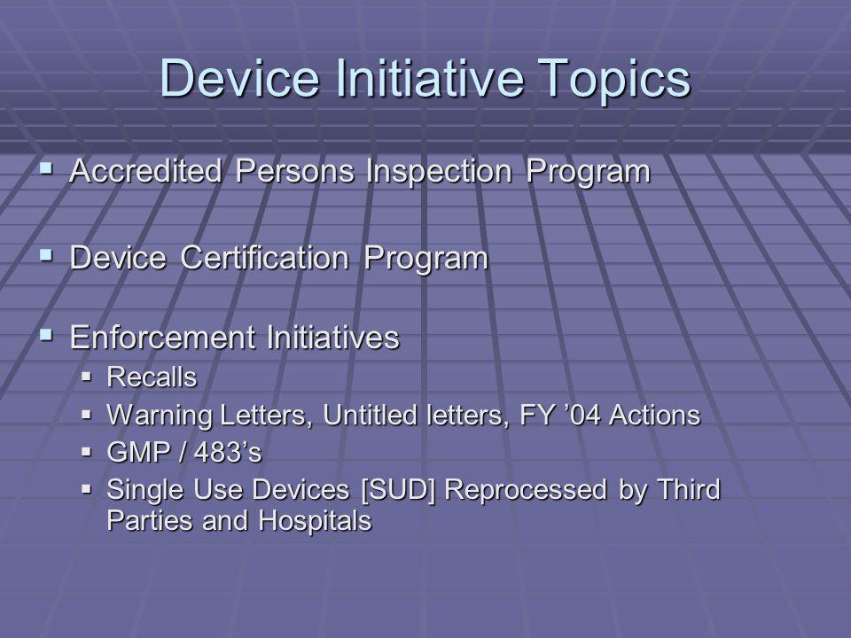 Device Initiatives FY 2005 Karen A. Coleman FDA Device National Expert