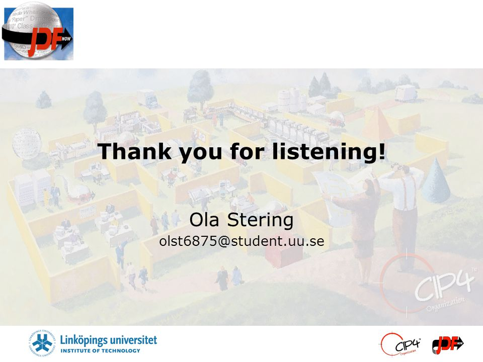 Thank you for listening! Ola Stering olst6875@student.uu.se