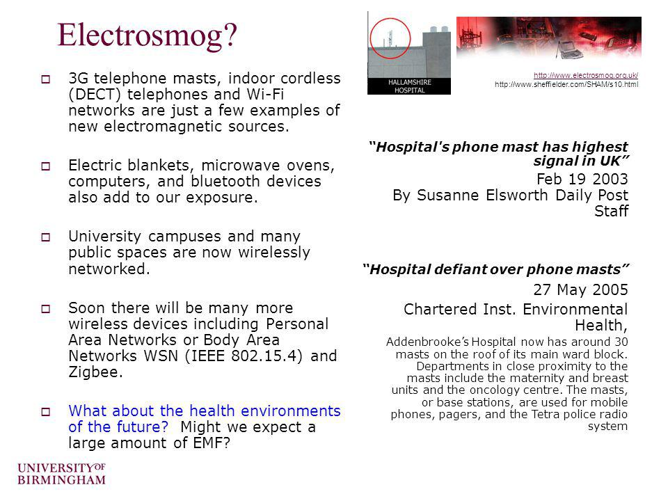 Electrosmog? 3G telephone masts, indoor cordless (DECT) telephones and Wi-Fi networks are just a few examples of new electromagnetic sources. Electric