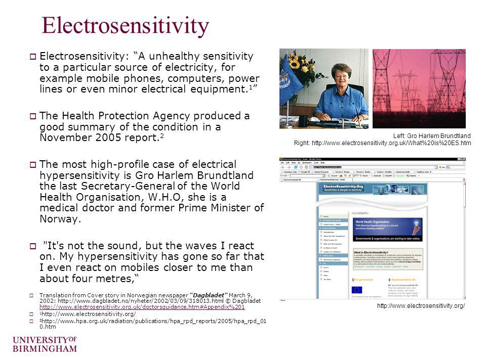 Electrosensitivity Electrosensitivity: A unhealthy sensitivity to a particular source of electricity, for example mobile phones, computers, power line