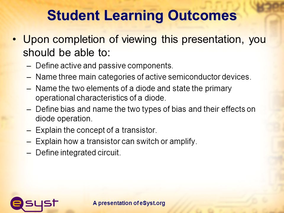 A presentation of eSyst.org Student Learning Outcomes Upon completion of viewing this presentation, you should be able to: –Define active and passive