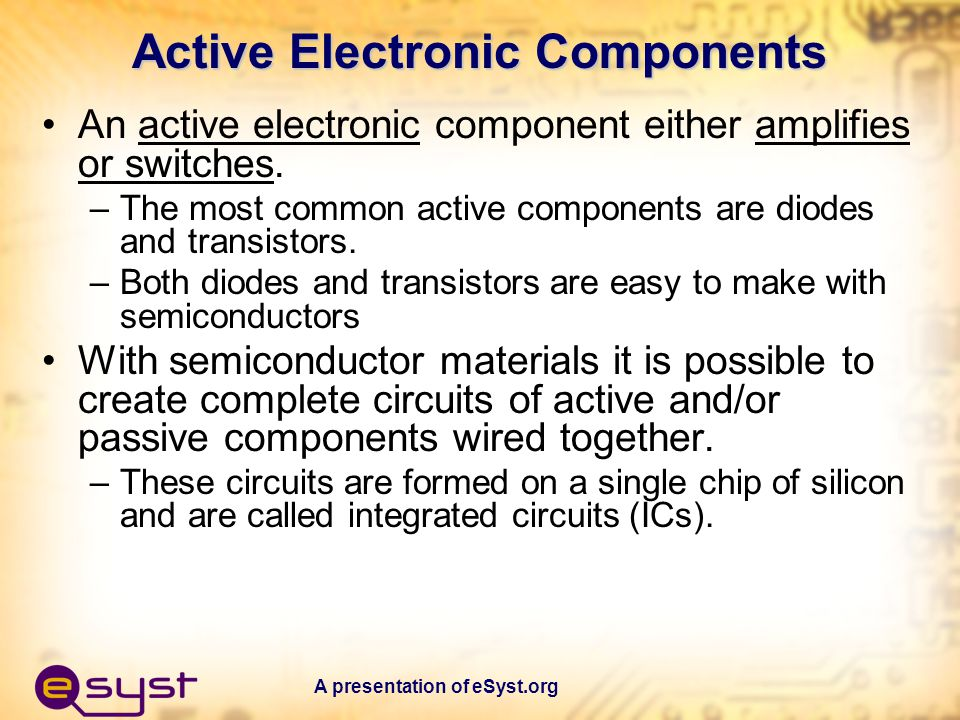 A presentation of eSyst.org How Transistors Switch The transistor is connected in series with a resistor.