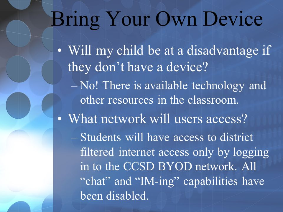 Bring Your Own Device Will my child be at a disadvantage if they dont have a device.