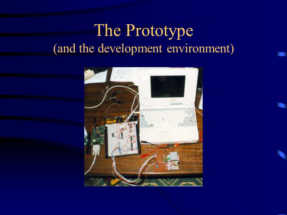 The Prototype (and the development environment)