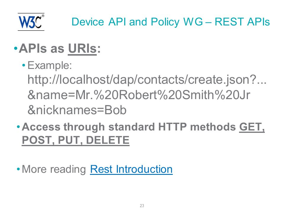 23 APIs as URIs: Example: http://localhost/dap/contacts/create.json?...