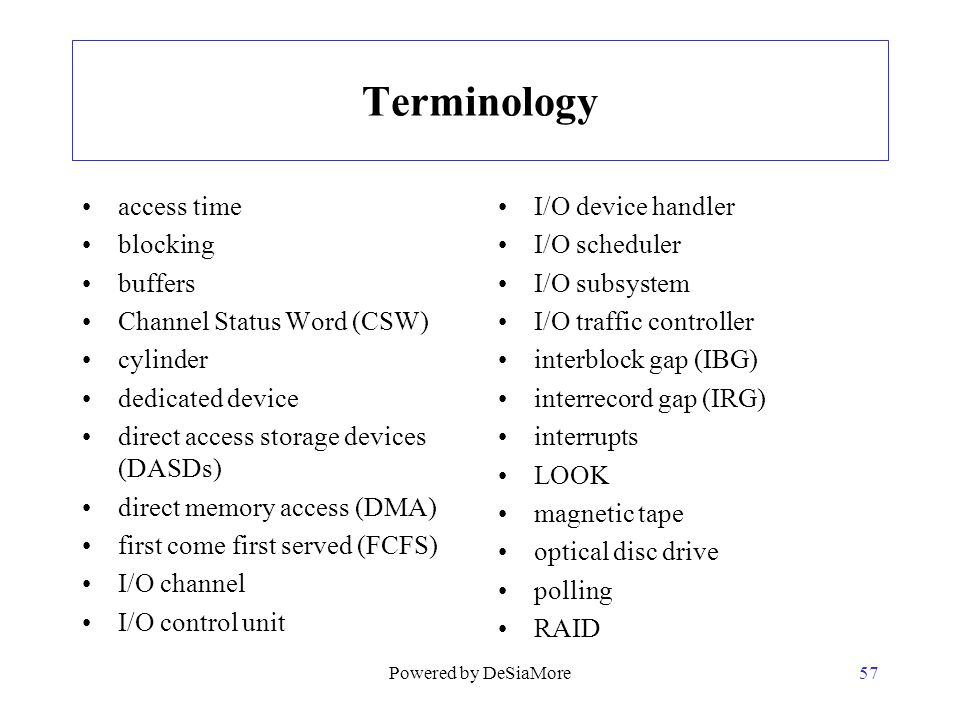 Terminology access time blocking buffers Channel Status Word (CSW) cylinder dedicated device direct access storage devices (DASDs) direct memory acces