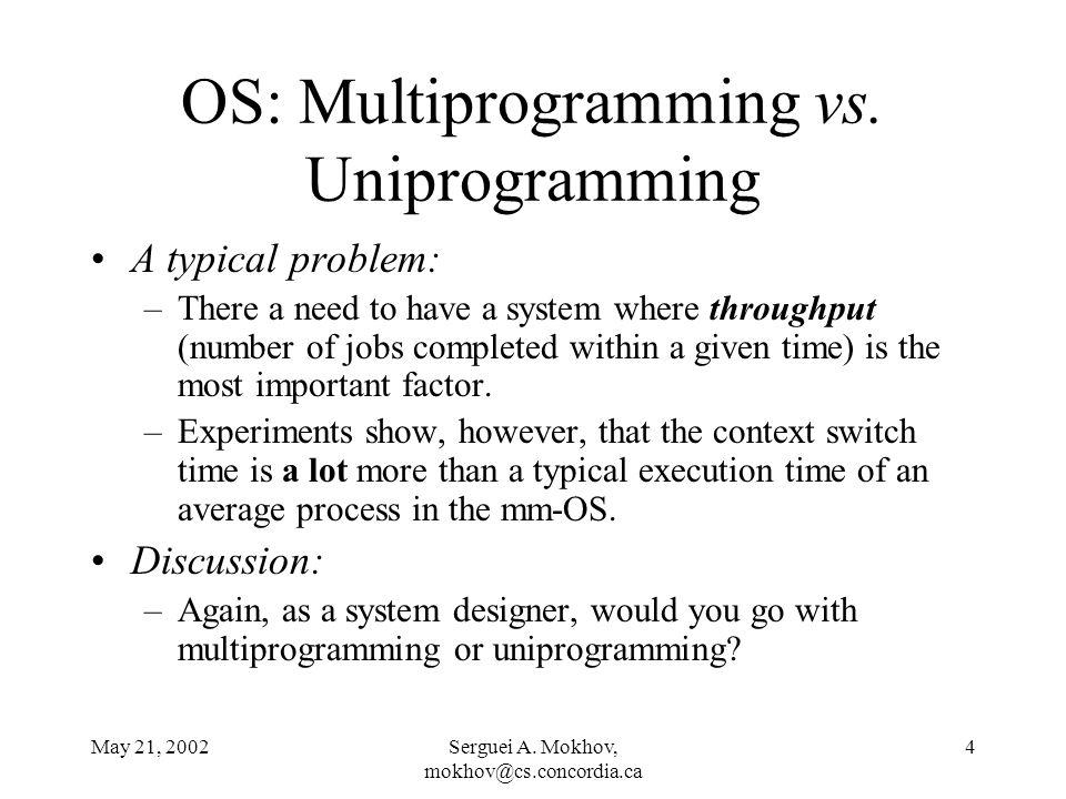 May 21, 2002Serguei A.Mokhov, mokhov@cs.concordia.ca 5 I/O: Interrupts vs.