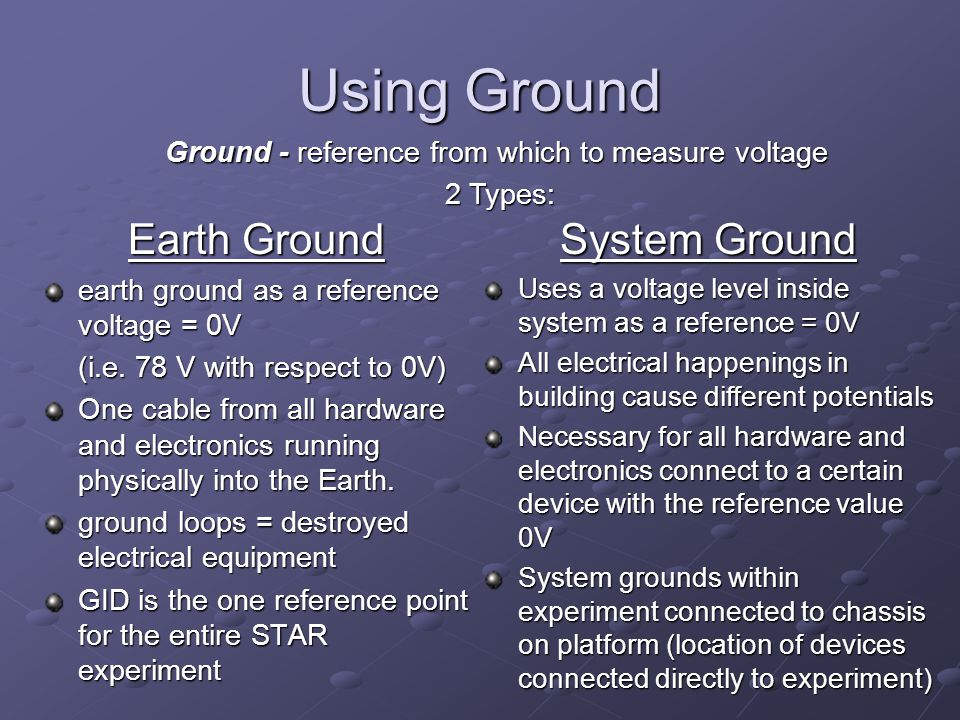 Using Ground Earth Ground earth ground as a reference voltage = 0V (i.e. 78 V with respect to 0V) One cable from all hardware and electronics running